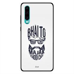 Zoot Huawei P30 Mobile Phone Back Cover, Bhai To Bhai Che Koi Majak Thodi Che
