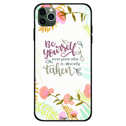 Zoot Apple iPhone 11 Pro Max Mobile Phone Back Cover, Be Yourself Everyone Else Is Taken