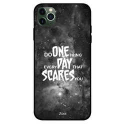 Zoot Apple iPhone 11 Pro Max Mobile Phone Back Cover, Do One Thing Everyday That Scares You