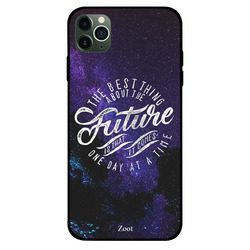 Zoot Apple iPhone 11 Pro Max Mobile Phone Back Cover, Future Comes One Day At A Time