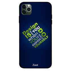 Zoot Apple iPhone 11 Pro Max Mobile Phone Back Cover, Design Is What You Do