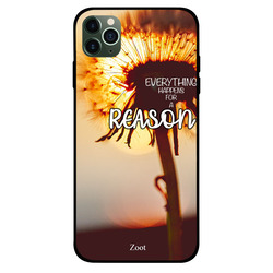 Zoot Apple iPhone 11 Pro Max Mobile Phone Back Cover, Everything Happens For A Reason