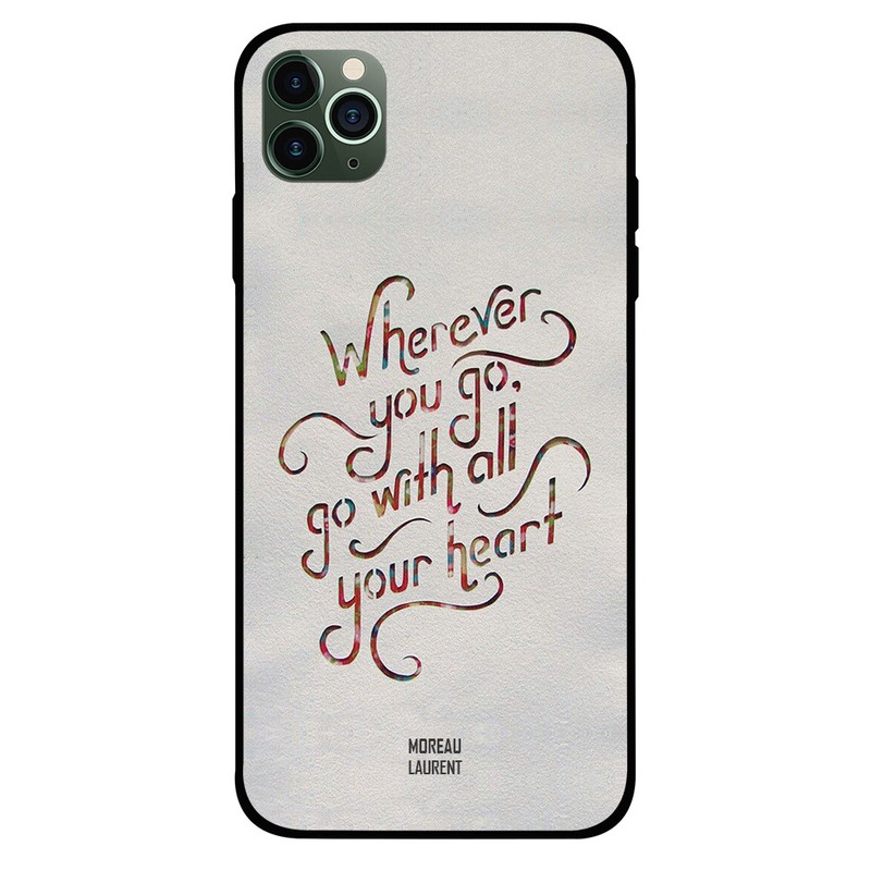 Moreau Laurent Apple iPhone 11 Pro Mobile Phone Back Cover, Wherever You Go, Go with All Your Heart