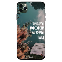 Zoot Apple iPhone 11 Pro Max Mobile Phone Back Cover, Don't Forget About Me