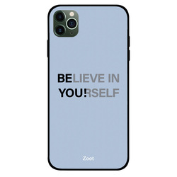 Zoot Apple iPhone 11 Pro Max Mobile Phone Back Cover, Believe In Yourself Be You