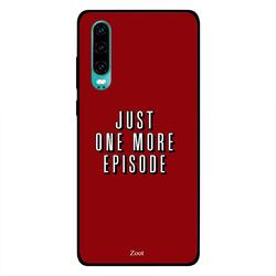 Zoot Huawei P30 Mobile Phone Back Cover, Just One More Episode