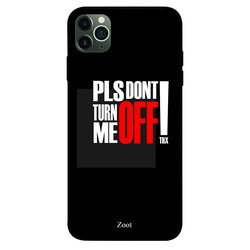 Zoot Apple iPhone 11 Pro Max Mobile Phone Back Cover, Don't Turn Me Off