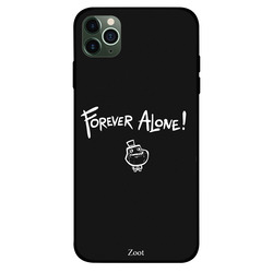 Zoot Apple iPhone 11 Pro Max Mobile Phone Back Cover, Forever Alone
