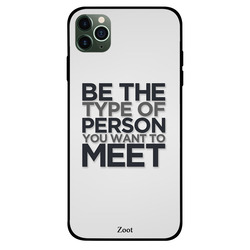 Zoot Apple iPhone 11 Pro Max Mobile Phone Back Cover, Be The Type Of Person You Want To Meet