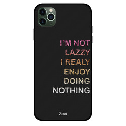 Zoot Apple iPhone 11 Pro Max Mobile Phone Back Cover, I Am Not Lazy