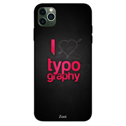 Zoot Apple iPhone 11 Pro Max Mobile Phone Back Cover, I Love Typography