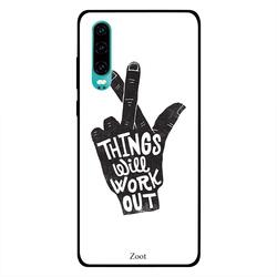 Zoot Huawei P30 Mobile Phone Back Cover, Things Will Work Out