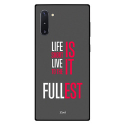 Zoot Samsung Note 10 Mobile Phone Back Cover, Life Is Short Live It To The Fullest