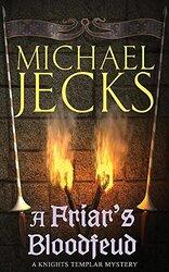 A Friar's Bloodfeud, Paperback, By: Michael Jecks