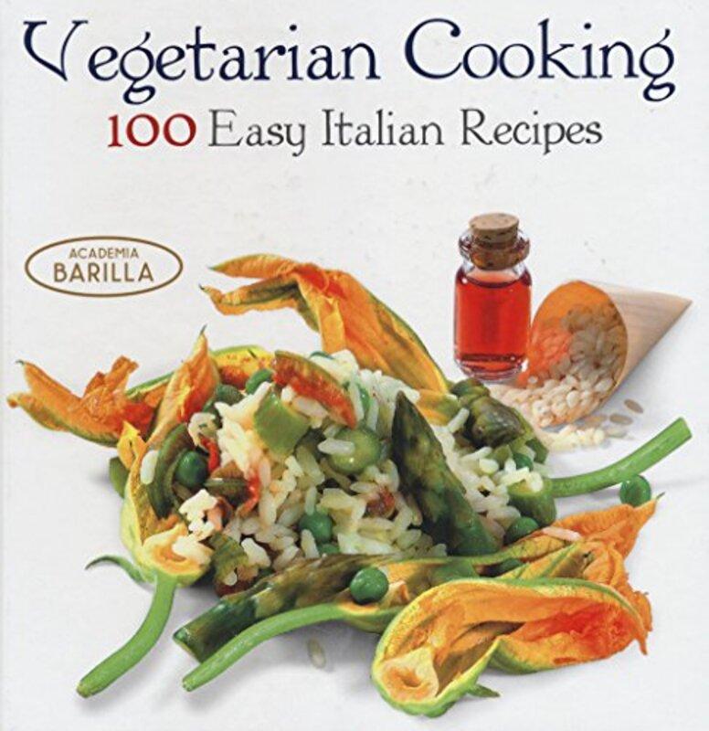 Vegetarian Cooking: 100 Easy Italian Recipes, Hardcover Book, By: Academia Barilla