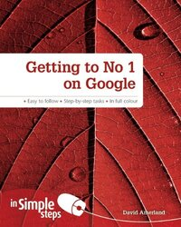 Getting to No.1 On Google in Simple Steps, Paperback Book, By: David Amerland