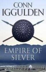 Empire of Silver (Conqueror, Book 4), Paperback Book, By: Conn Iggulden