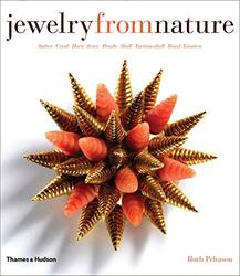 Jewelry from Nature: Amber Coral Horn Ivory Pearls Shell Tortoiseshell Wood Exotica, Hardcover Book, By: Ruth Peltason