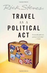 Travel as a Political Act, Paperback, By: Rick Steves