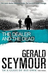 The Dealer and the Dead, Paperback Book, By: Gerald Seymour