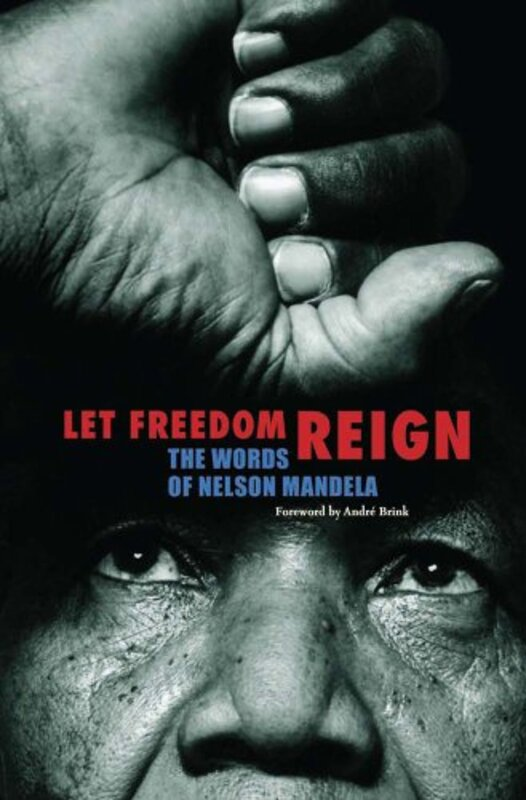 Let Freedom Reign: The Words of Nelson Mandela, Hardcover Book, By: Henry Russell