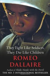 They Fight Like Soldiers, They Die Like Children, Paperback Book, By: Dallaire, Romeo