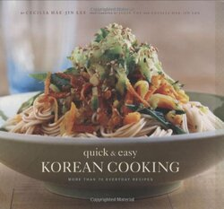 Quick and Easy Korean Cooking (Gourmet Cook Book Club Selection), Paperback Book, By: Cecilia Hae-Jin Lee