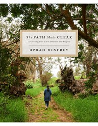 The Path Made Clear: Discovering Your Life's Direction and Purpose, Hardcover Book, By: Oprah Winfrey