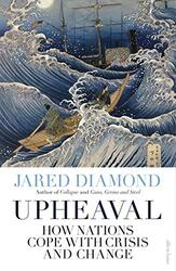 Upheaval: How Nations Cope with Crisis and Change, Paperback Book, By: Jared Diamond