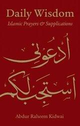 Daily Wisdom: Islamic Prayers and Supplication, Hardcover, By: Abdur Raheem Kidwai