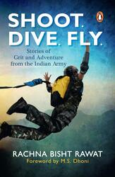 Shoot, Dive, Fly, Paperback Book, By: Rachna Bisht Rawat
