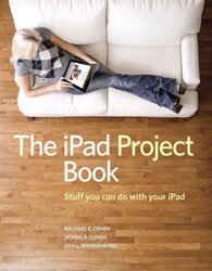 The IPad Project Book, Paperback Book, By: Michael E. Cohen