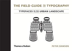 Field Guide to Typography, Hardcover Book, By: Peter Dawson
