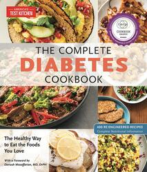 The Complete Diabetes Cookbook: The Healthy Way to Eat the Foods You Love, Paperback Book, By: America's Test Kitchen
