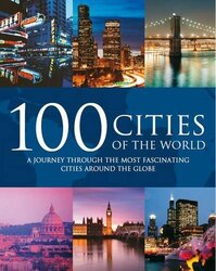 100 Cities of the World, Hardcover, By: Parragon Book Service Ltd
