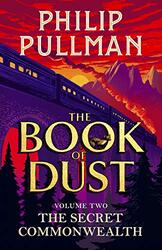 The Secret Commonwealth: The Book of Dust Volume Two, Paperback Book, By: Philip Pullman