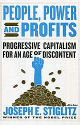 People, Power, and Profits: Progressive Capitalism for an Age of Discontent, Hardcover Book, By: Joseph Stiglitz