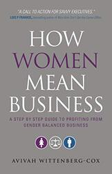 How Women Mean Business: A Step by Step Guide to Profiting from Gender Balanced Business, Paperback Book, By: Avivah Wittenberg-Cox