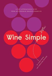 Wine Simple: A Very Approachable Guide from an Otherwise Serious Sommelier, Hardcover Book, By: Aldo Sohm & Christine Muhlke