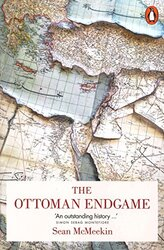 The Ottoman Endgame: War, Revolution and the Making of the Modern Middle East, 1908-1923, Paperback Book, By: Sean McMeekin