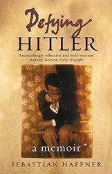 Defying Hitler: A Memoir, Paperback, By: Sebastian Haffner