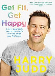Get Fit, Get Happy: A new approach to exercise that's fun and helps you feel great, Paperback Book, By: Harry Judd