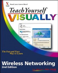 Teach Yourself Visually Wireless Networking (Teach Yourself Visually), Paperback, By: Rob Tidrow