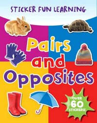 Pairs and Opposites (Photographic Sticker Fun Learning), Paperback Book, By: Parragon Book Service Ltd