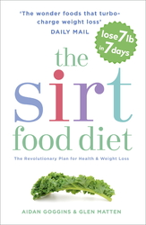 The Sirtfood Diet: The revolutionary plan for health and weight loss, Paperback Book, By: Aidan Goggins