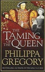 The Taming of the Queen, Paperback Book, By: Philippa Gregory
