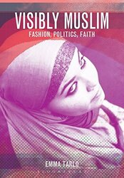 Visibly Muslim: Bodies of Faith, Paperback Book, By: Emma Tarlo
