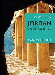 Places in Jordan: A Pocket Grand Tour, Paperback Book, By: Francis Russell