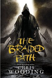 The Braided Path: Weavers Of Saramyr, The Skein Of Lament, The Ascendancy Veil (Gollancz S.F.), Paperback, By: Chris Wooding