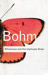 Wholeness and the Implicate Order (Routledge Classics), Paperback, By: David Bohm
